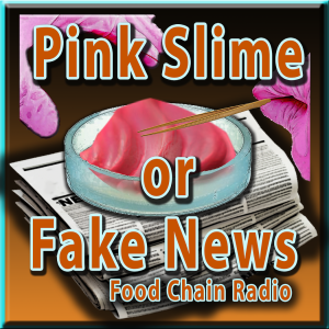 "Michael Olson Food Chain Radio – Was the textured beef reported by ABC News ""pink slime"" or was the reporting ""fake news""?"