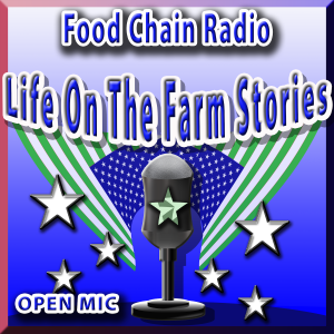 Michael Olson Food Chain Radio – OPEN MIC – Your Favorite Farm Stories