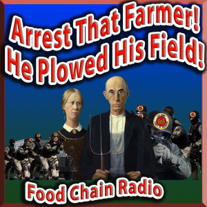 Michael Olson Food Chain Radio - Duarte will stand trial in Federal Court this summer and face a $2.8 million dollar fine for failing to get permission to plow his land.