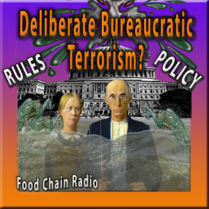 Michael Olson Food Chain Radio – Deliberate Bureaucratic Terrorism? Is USDA deliberately killing off family food businesses?