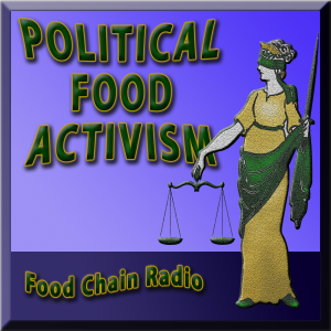 Michael Olson Food Chain Radio – Political Food Activism – Can political activism bring social justice to food?