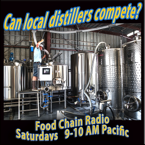 Michael Olson Food Chain Radio – Can local distillers successfully compete in a marketplace dominated by multinational distillers?