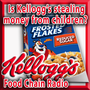Michael Olson Food Chain Radio - Is Kellogg's stealing money from children?