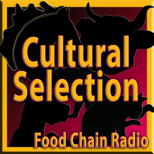 Michael Olson Food Chain Radio – What did we get by cultural selection and the domestication of wild animals?