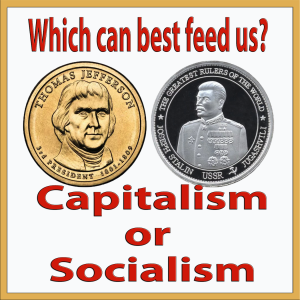 Michael Olson Food Chain Radio – Which can best feed us: Socialism or Capitalism?